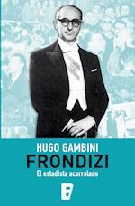 Frondizi, el estadista acorralado af Hugo Gambini