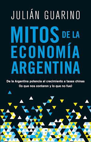 Mitos de la economía argentina af Julián Guarino