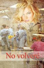 No Volvere af Jose Villacis Gonzalez
