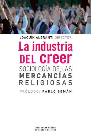 La industria del creer