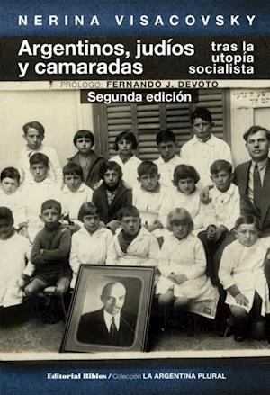 Argentinos, judíos y camaradas af Nerina Visacovsky