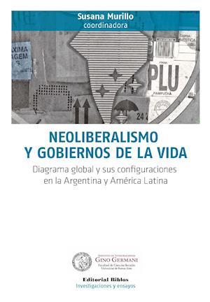 Neoliberalismo y gobiernos de la vida