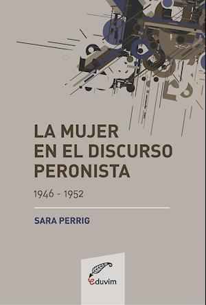 La mujer en el discurso peronista (1946-1952)