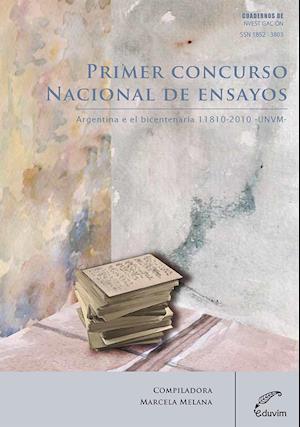 Primer concurso nacional de ensayos Argentina en el bicentenario 1810-2010
