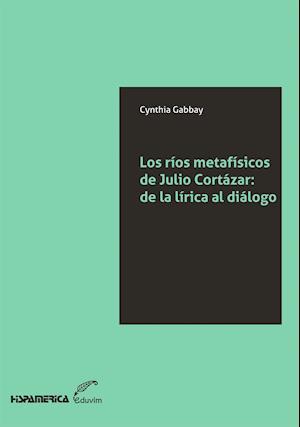 Los ríos metafísicos de Julio Cortázar