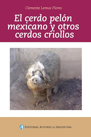 El cerdo pelón mexicano y otros cerdos criollos