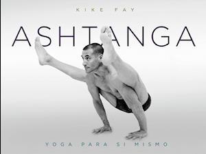 Ashtanga : yoga para sí mismo