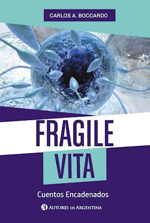 Fragile vita : cuentos encadenados