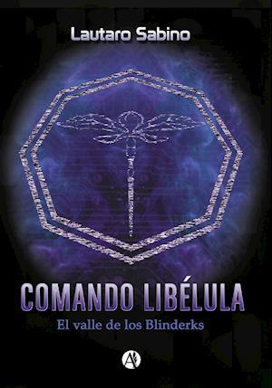 Comando libélula : el valle de los Blinderks