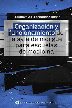 Organización y funcionamiento de la sala de morgue para escuelas de medicina