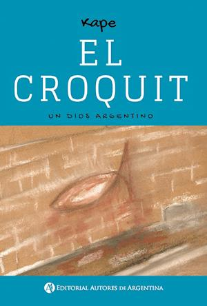 El Croquit : un dios argentino