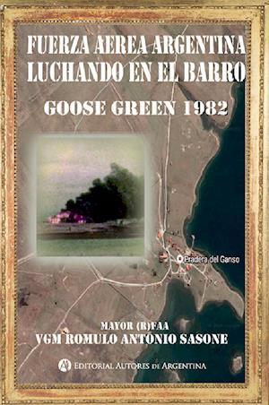 Fuerza Aérea Argentina luchando en el barro : Goose Green 1982