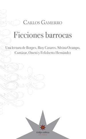Ficciones barrocas af Carlos Gamerro