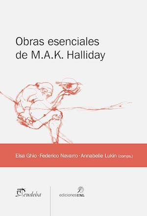 Obras esenciales de M.A.K. Halliday af Annabelle Lukin, Elsa Ghio, Federico Daniel Navarro