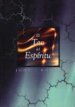 El Tao del Espiritu = The Tao of Spirit