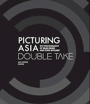 Bog, hardback Picturing Asia - Double Take-The Photography of Brian Brake and Steve McCurry af Ian Wedde
