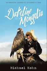 Dateline Mongolia