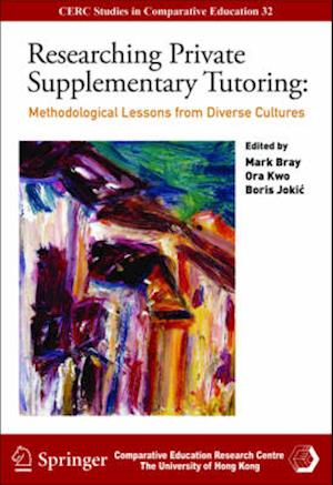 Researching Private Supplementary Tutoring - Methodological Lessons from Diverse Cultures