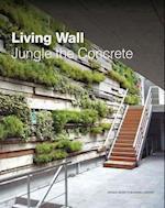 Living Wall: Jungle the Concrete