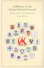 A History of the Grant Schools Council - Mission, Vision, and Transformation