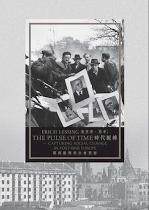 Erich Lessing - The Pulse of Time - Capturing Social Change in Post-War Europe