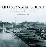 Old Shanghai's Bund