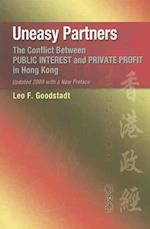 Uneasy Partners - The Conflict Between Public Interest and Private Profit in Hong Kong