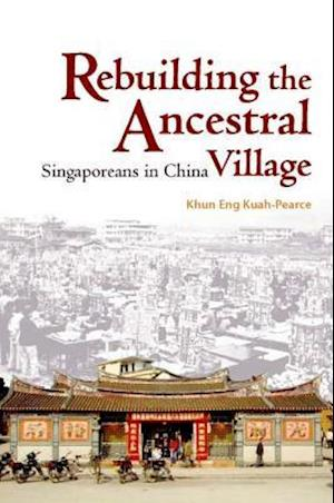 Rebuilding the Ancestral Village - Singaporeans in  China