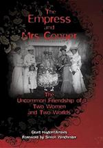 The Empress and Mrs. Conger - The Uncommon Friendship of Two Women and Two Worlds
