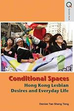 Conditional Spaces - Hong Kong Lesbian Desires and Everyday Life (Queer Asia)