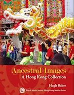 Ancestral Images - A Hong Kong Collection (Royal Asiatic Society Hong Kong Studies Series)