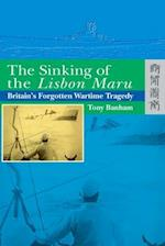 The Sinking of the Lisbon Maru - Britain's Forgotten Wartime Tragedy