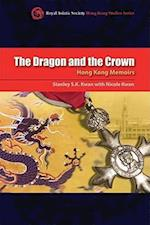 The Dragon and the Crown - Hong Kong Memoirs (Royal Asiatic Society Hong Kong Studies Series)