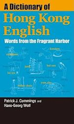 A Dictionary of Hong Kong English - Words from the Fragrant Harbor
