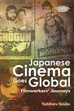 Japanese Cinema Goes Global - Filmworkers' Journeys (Transasia: Screen Cultures)