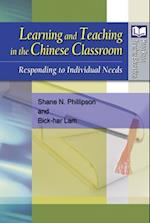 Learning and Teaching in the Chinese Classroom - Responding to Individual Needs (Hong Kong Teacher Education)