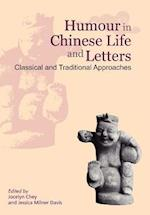 Humour in Chinese Life and Letters - Classical and Traditional Approaches