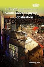 The Pusan International Film Festival, South Korean Cinema and Globalization (Transasia: Screen Cultures)