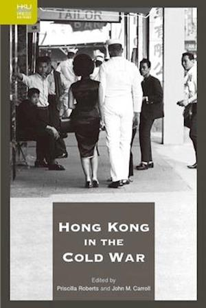 Bog, hardback Hong Kong in the Cold War af Priscilla Roberts