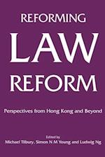 Reforming Law Reform - Perspectives from Hong Kong and Beyond