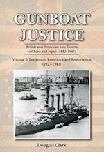 Gunboat Justice - Revolution, Resistance and Resurrection (1842-1942) (Gunboat Justice, nr. 3)