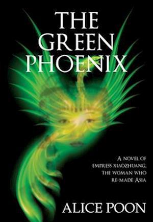 Bog, hardback The Green Phoenix af Alice Poon