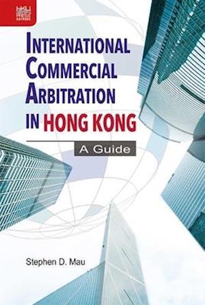 International Commercial Arbitration in Hong Kong