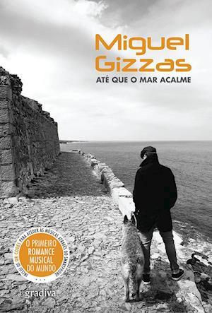 Até que o Mar Acalme af Miguel Gizzas