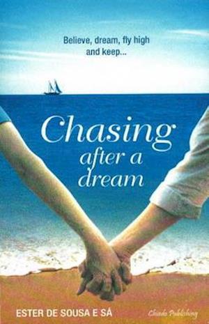 Bog, paperback Chasing After a Dream af Ester de Sousa e Sa