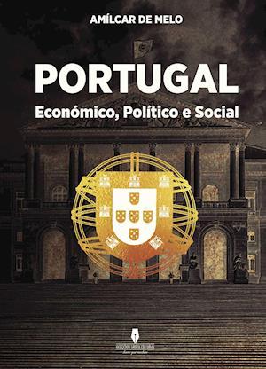 PORTUGAL ECONÓMICO, POLÍTICO E SOCIAL af Amílcar De Melo Amílcar  De Melo, Amílcar De Melo Amílcar  De Melo, Amílcar De Melo Amílcar  De Melo