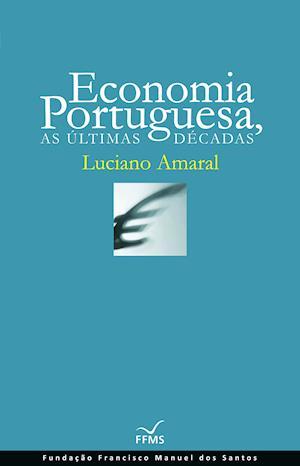 Economia Portuguesa, As Últimas Décadas