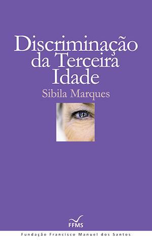Discriminação da Terceira Idade af Sibila Marques