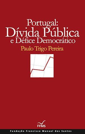 Portugal: Dívida Pública e o Défice Democrático