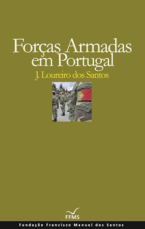 Forças Armadas em Portugal af José Loureiro Dos Santos
